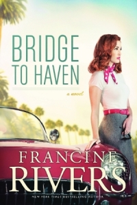 Bridge to Haven by Francine Rivers — Reviews, Discussion, Bookclubs, Lists